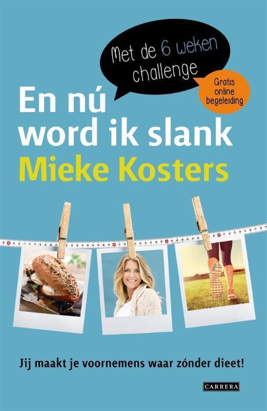 En nú wordt ik slank. Met de 6 weken Challenge - Mieke Kosters |
