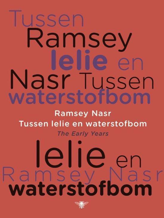 Boek cover Tussen lelie en waterstofbom van Ramsey Nasr (Paperback)