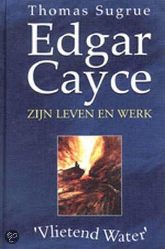 EDGAR CAYCE: ZIJN LEVEN EN WERK