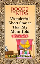 Wonderful Short Stories that my Mom Told