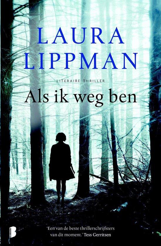 Als ik weg ben - Laura Lippman |