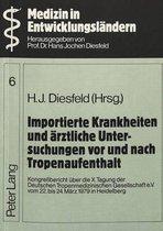 Importierte Krankheiten Und Aerztliche Untersuchungen VOR Und Nach Tropenaufenthalt