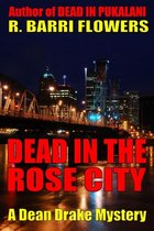 Omslag Dead in the Rose City (A Dean Drake Mystery)