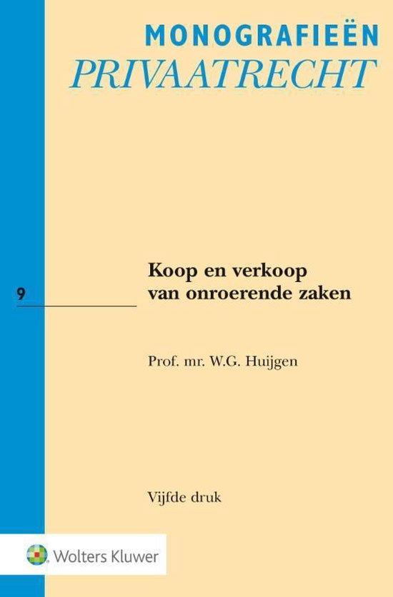 Monografieen Privaatrecht 9 - Koop en verkoop van onroerende zaken - W.G. Huijgen  