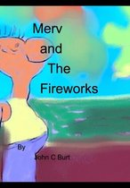 Merv and The Fireworks