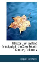 A History of England Principally in the Seventeenth Century, Volume V