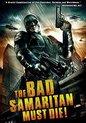 The Bad Samaritan Must Die