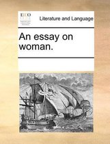 An Essay on Woman