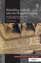 Rebuilding Anatolia after the Mongol Conquest