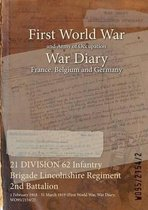 21 DIVISION 62 Infantry Brigade Lincolnshire Regiment 2nd Battalion