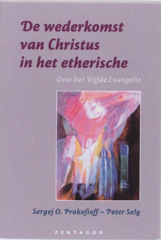 De wederkomst van Christus in het etherische - Sergej O. Prokofieff |