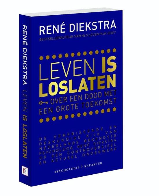 Boek cover Leven is Loslaten van Rene Diekstra (Onbekend)