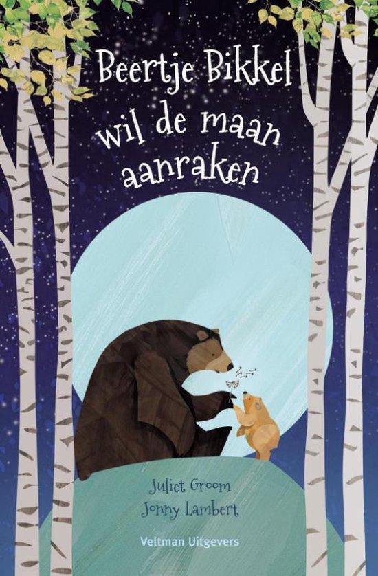 Boek cover Beertje Bikkel wil de maan aanraken van Juliet Groom (Hardcover)