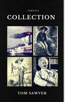 Tom Sawyer Collection - All Four Books (Quattro Classics) (The Greatest Writers of All Time)