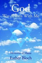 God Was Always with Me