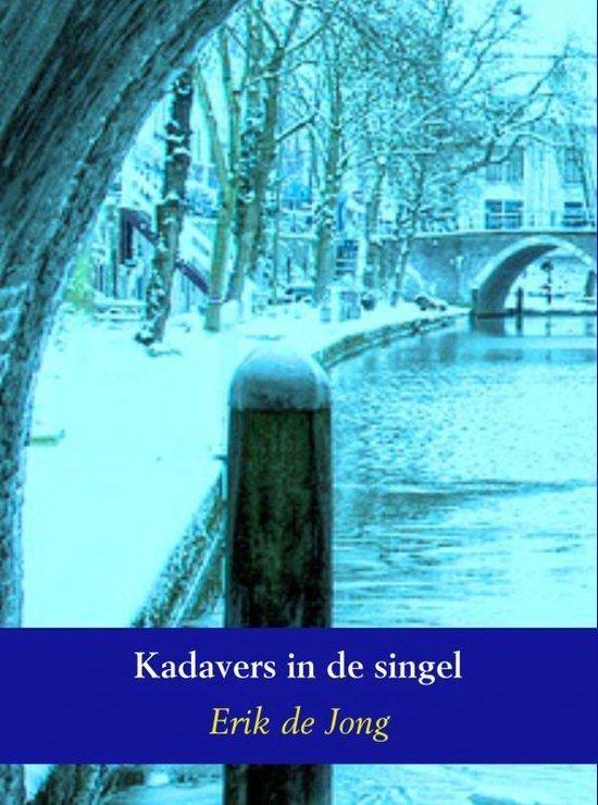 Kadavers in de singel - Erik de Jong |