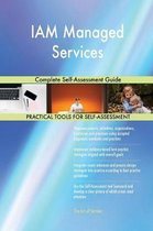 Iam Managed Services Complete Self-Assessment Guide