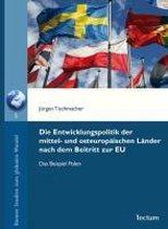 Die Entwicklungspolitik der mittel- und osteuropäischen Länder nach dem Beitritt zur EU