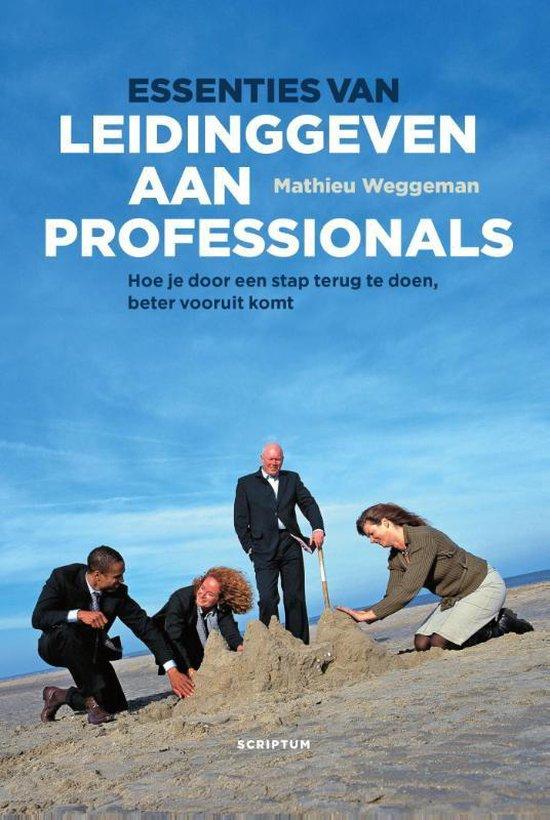 Boek cover Essenties van leidinggeven aan professionals van Mathieu Weggeman (Hardcover)