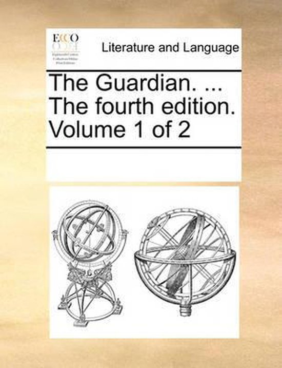 The Guardian. ... the Fourth Edition. Volume 1 of 2