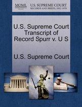 U.S. Supreme Court Transcript of Record Spurr V. U S