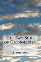The Two Sides of Catholicism