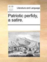 Patriotic Perfidy, a Satire