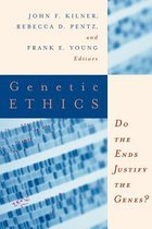 The Center for Bioethics and Human Dignity Presents Genetic Ethics