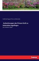 Aufzeichnungen des Prinzen Kraft zu Hohenlohe-Ingelfingen