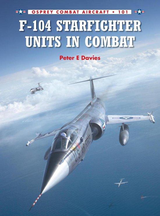 Boek cover F-104 Starfighter Units in Combat van Peter E. Davies (Onbekend)
