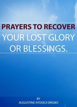 Prayers To Recover Your Lost Glory Or Blessings.