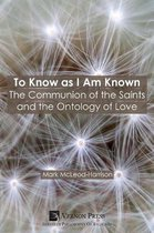 To Know as I Am Known