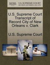U.S. Supreme Court Transcript of Record City of New Orleans V. Clark