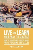 Live and Learn Your Way to Success