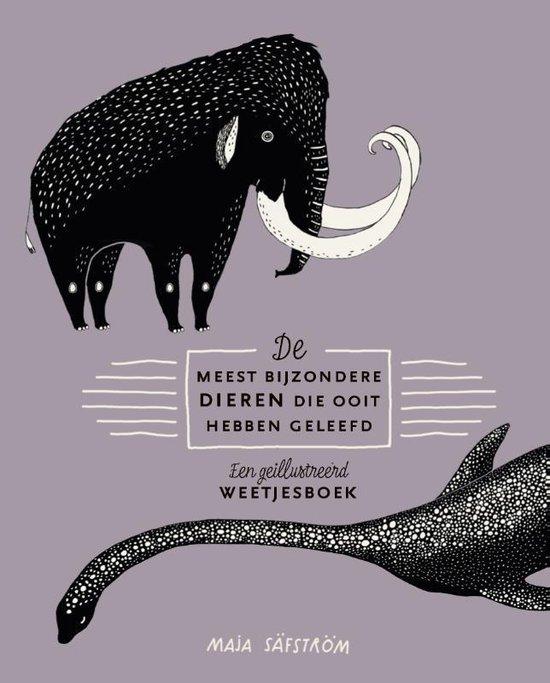 De meest bijzondere dieren die ooit hebben geleefd - Maja Säfström | Readingchampions.org.uk