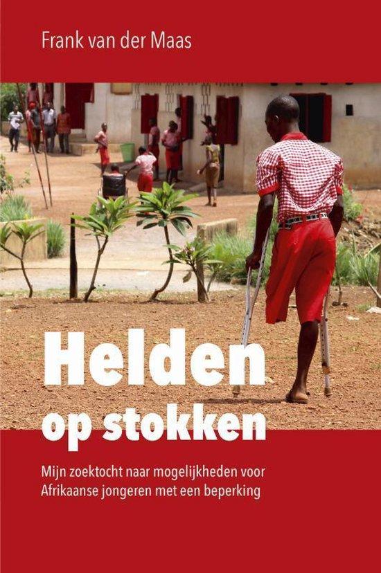 Helden op stokken - Frank van der Maas |