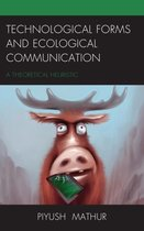 Technological Forms and Ecological Communication
