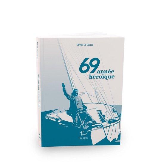 Boek cover 69 année héroïque van Olivier Le Carrer (Onbekend)