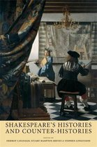 Shakespeare'S Histories and Counter-Histories