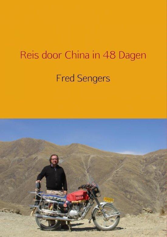 Reis door China in 48 dagen - Fred Sengers pdf epub