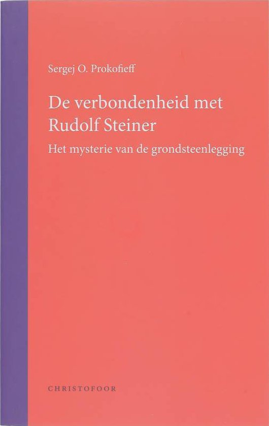 De verbondenheid met Rudolf Steiner - S O. Prokofieff |
