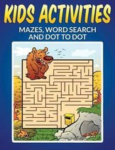 Kids Activities - Mazes, Word Search and Dot to Dot