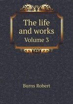 The Life and Works Volume 3
