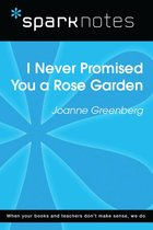 I Never Promised You a Rose Garden (SparkNotes Literature Guide)