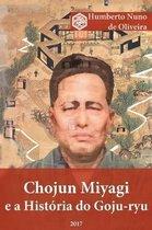 Chojun Miyagi E a Historia Do Goju-Ryu