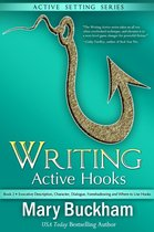 Writing Active Hooks Book 2: Evocative Description, Character, Dialogue, Foreshadowing and Where to Use Hooks