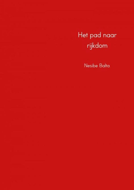 Het pad naar rijkdom - Nesibe Balta | Fthsonline.com