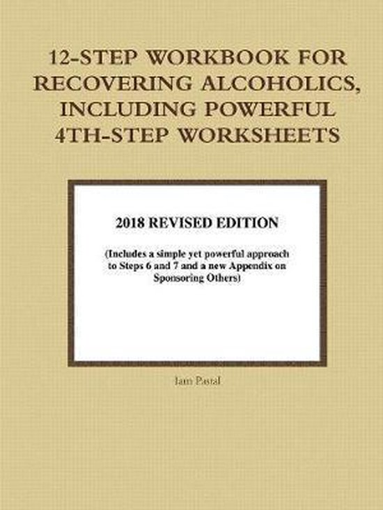 12-Step Workbook for Recovering Alcoholics, Including Powerful 4th-Step Worksheets