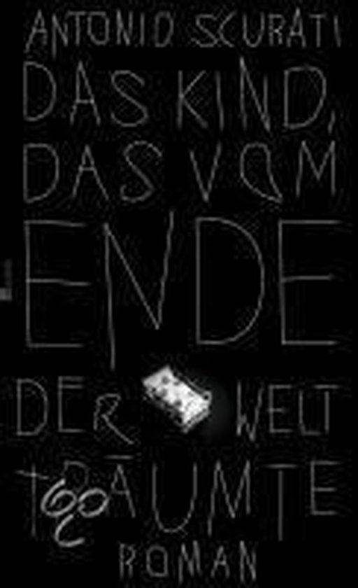 Boek cover Das Kind, das vom Ende der Welt träumte van Antonio Scurati (Hardcover)