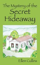 The Mystery of the Secret Hideaway